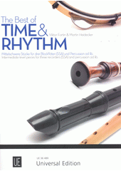 The Best of Time and Rhythm :  intermediate level dances and folksongs : for 3 recorders Viktor Fortin (odkaz v elektronickém katalogu)