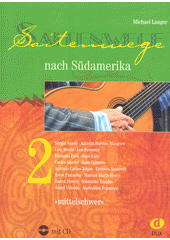 Saitenwege Nach Südamerika. 2 (odkaz v elektronickém katalogu)
