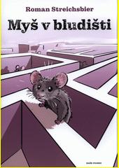Myš v bludišti  (odkaz v elektronickém katalogu)