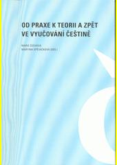 Od praxe k teorii a zpět ve vyučování češtině  (odkaz v elektronickém katalogu)