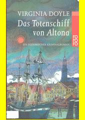 Das Totenschiff von Altona : ein historischer Kriminalroman  (odkaz v elektronickém katalogu)