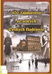 100 zajímavostí ze starých Českých Budějovic  (odkaz v elektronickém katalogu)