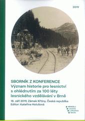 Sborník z konference Význam historie pro lesnictví s ohlédnutím za 100 léty lesnického vzděl