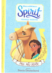 Spirit - Volnost nadevše. Pru: můj deník  (odkaz v elektronickém katalogu)
