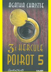 3x Hercule Poirot 5 Agatha Christie ; přeložili Jan Zábrana, Jan Čermák a Pavel Krejčíř (odkaz v elektronickém katalogu)
