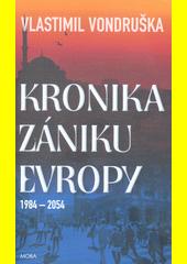 Kronika zániku Evropy : 1984-2054  (odkaz v elektronickém katalogu)