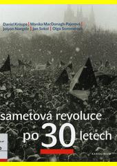 Sametová revoluce po 30 letech  (odkaz v elektronickém katalogu)