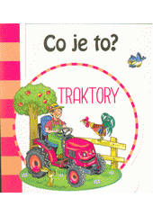 Co je to?. Traktory  (odkaz v elektronickém katalogu)