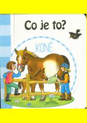 Co je to?. Koně  (odkaz v elektronickém katalogu)