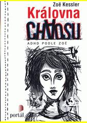 Královna chaosu : ADHD podle Zoë  (odkaz v elektronickém katalogu)