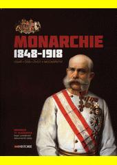 Monarchie 1848-1918 : císař, Češi, život v mocnářství  (odkaz v elektronickém katalogu)