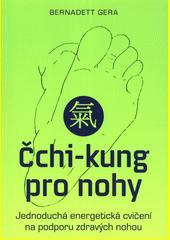 Čchi-kung pro nohy : jednoduchá energetická cvičení na podporu zdravých nohou  (odkaz v elektronickém katalogu)
