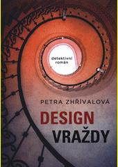 Design vraždy : detektivní román  (odkaz v elektronickém katalogu)