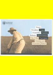 Stará Ukrajina Františka Řehoře = Stara Ukrajina Frantìšeka Ržehorža = The old Ukraine of František Řehoř  (odkaz v elektronickém katalogu)