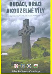 Dudáci, draci a kouzelné víly : barvité putování Irskem, Skotskem a Walesem  (odkaz v elektronickém katalogu)