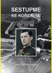 Sestupme ke kořenům! : příspěvek ke kronice rodu Mašínů  (odkaz v elektronickém katalogu)