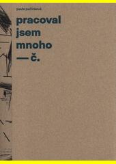 Pracoval jsem mnoho : soupis výtvarného díla Josefa Čapka. Díl první, Kresba  (odkaz v elektronickém katalogu)