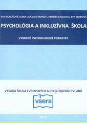 Psychológia a inkluzívna škola : vybrané psychologické poznatky  (odkaz v elektronickém katalogu)