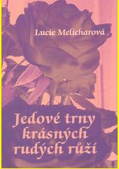 Jedové trny krásných rudých růží  (odkaz v elektronickém katalogu)