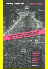 Rok zázraků : svědectví o revoluci roku 1989 ve Varšavě, Budapešti, Berlíně a Praze  (odkaz v elektronickém katalogu)