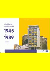 Jižní Čechy : architektura 1945-1989 = Südböhmen : Architektur 1945-1989  (odkaz v elektronickém katalogu)