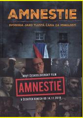 Amnestie : svoboda, jako tlustá čara za minulostí  (odkaz v elektronickém katalogu)