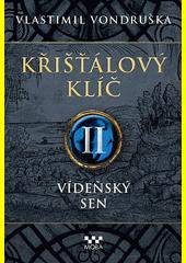 Křišťálový klíč. II, Vídeňský sen  (odkaz v elektronickém katalogu)