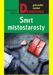 Smrt místostarosty : brněnská mordparta vyšetřuje  (odkaz v elektronickém katalogu)
