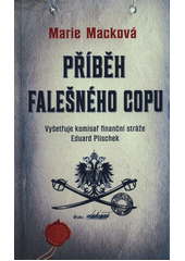 Příběh falešného copu : vyšetřuje komisař finanční stráže Eduard Plischek  (odkaz v elektronickém katalogu)