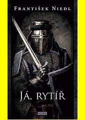 Já, rytíř  (odkaz v elektronickém katalogu)