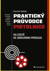 Praktický průvodce pistolnice : na cestě ke zbrojnímu průkazu  (odkaz v elektronickém katalogu)