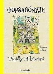 Hopsagónyje : pohádky 14 království  (odkaz v elektronickém katalogu)