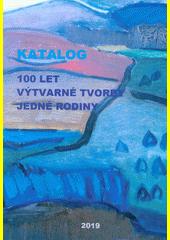 Katalog 100 let výtvarné tvorby jedné rodiny  (odkaz v elektronickém katalogu)