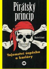 Pirátský princip : tajemství úspěchu a kariéry  (odkaz v elektronickém katalogu)