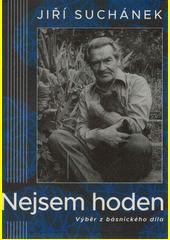 Nejsem hoden : výběr z básnického díla  (odkaz v elektronickém katalogu)