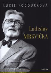 Ladislav Mrkvička  (odkaz v elektronickém katalogu)