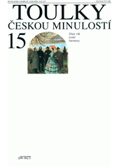 Toulky českou minulostí. Patnáctý díl  (odkaz v elektronickém katalogu)