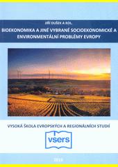Bioekonomika a jiné vybrané socioekonomické a environmentální problémy Evropy  (odkaz v elektronickém katalogu)