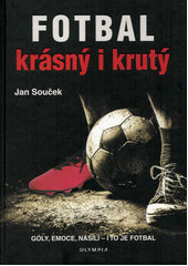 Fotbal krásný i krutý  (odkaz v elektronickém katalogu)
