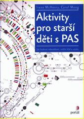 Aktivity pro starší děti s PAS : jak budovat sebevědomí, vnitřní klid a vztahy  (odkaz v elektronickém katalogu)