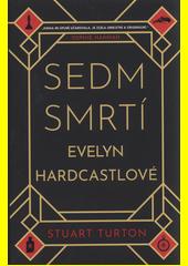 Sedm smrtí Evelyn Hardcastlové  (odkaz v elektronickém katalogu)