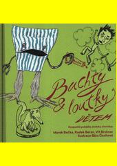 Buchty & loutky dětem : rozpustilé pohádky, obrázky a komiksy  (odkaz v elektronickém katalogu)