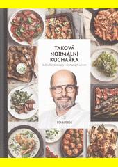 Taková normální kuchařka : jednoduché recepty z dostupných surovin  (odkaz v elektronickém katalogu)