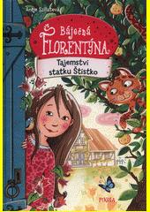 Báječná Florentýna. Tajemství statku Štístko  (odkaz v elektronickém katalogu)