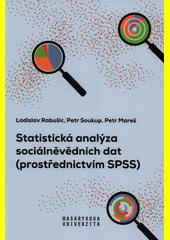 Statistická analýza sociálněvědních dat : (prostřednictvím SPSS)  (odkaz v elektronickém katalogu)