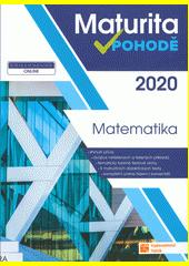 Maturita v pohodě 2020. Matematika  (odkaz v elektronickém katalogu)