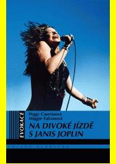 Na divoké jízdě s Janis Joplin : párkrát jsem měla trochu problémy  (odkaz v elektronickém katalogu)