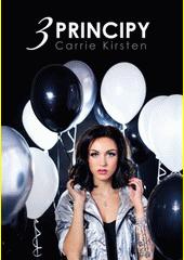 Carrie Kirsten: 3 principy  (odkaz v elektronickém katalogu)