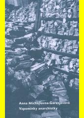 Vzpomínky anarchistky  (odkaz v elektronickém katalogu)
