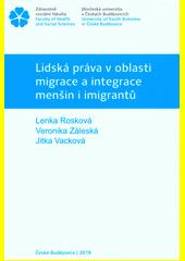 Lidská práva v oblasti migrace a integrace menšin i imigrantů  (odkaz v elektronickém katalogu)